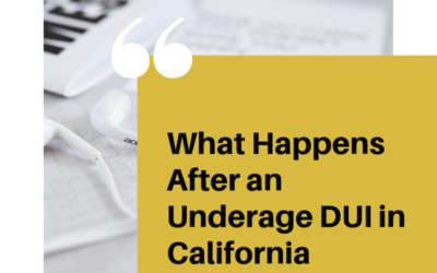 What Happens After an Underage DUI in California
